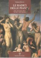 Le radici delle piante Erbe, fiori, frutti, alberi, nel mito e nella leggenda