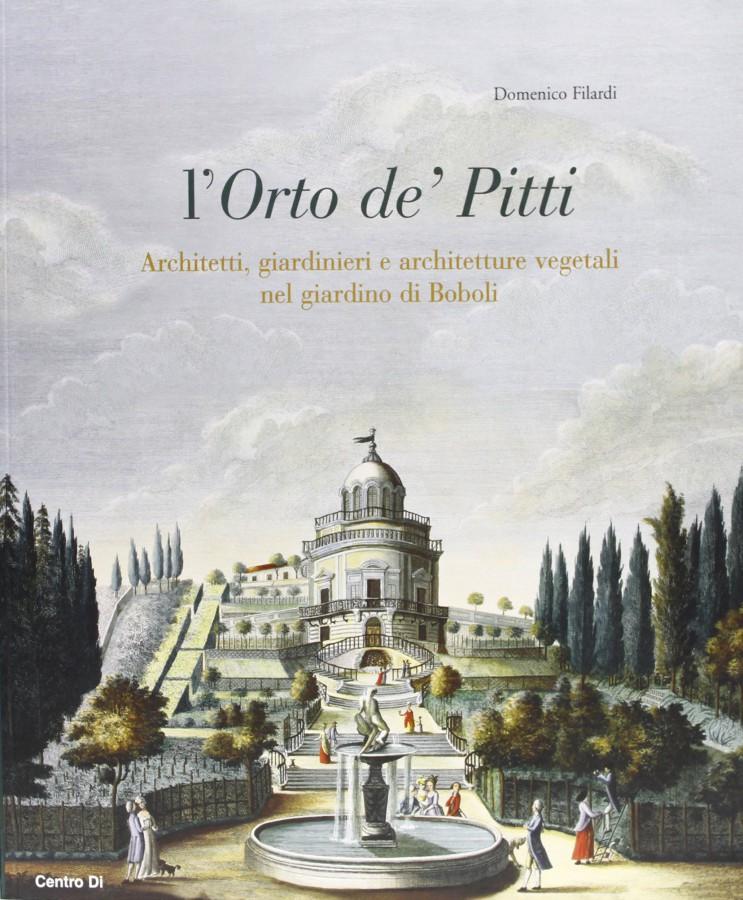 L'Orto De' Pitti Architetti, giardinieri e architetture vegetali nel giardino di Boboli
