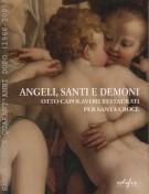Angeli, santi e demoni <span>otto capolavori restaurati per Santa Croce<span> Santa Croce quarant'anni dopo (1966-2006)</Span>