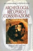 Archeologia recupero e conservazione