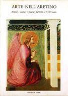 Arte nell'aretino Dipinti e sculture restaurati dal XIII al XVIII secolo