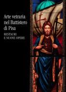 <h0>Arte vetraria nel Battistero di Pisa <span><i>Restauri e nuove opere</i></span></h0>