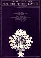 Aspetti e problemi degli studi sui tessuti antichi <span>II Convegno C.I.S.S.T. - Firenze 1981</span>