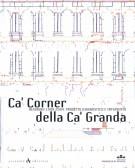 <h0>  Ca' Corner della Ca' Granda <span><i>Restauro 1999-2004: progetto diagnostico e intervento</i></span></h0>