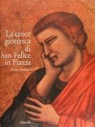 La croce giottesca di San Felice in Piazza <span>Storia e restauro</span>