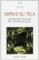Dipinti su tela <span>Metodologie d'indagine per i supporti cellulosici</span>