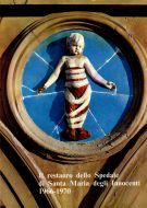 Il restauro dello Spedale di Santa Maria degli Innocenti 1966-1970