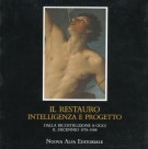 Il Restauro <span>Intelligenza e Progetto</span> <span>dalla ricostruzione a oggi</span> <span>il decennio 1978-1988</span>