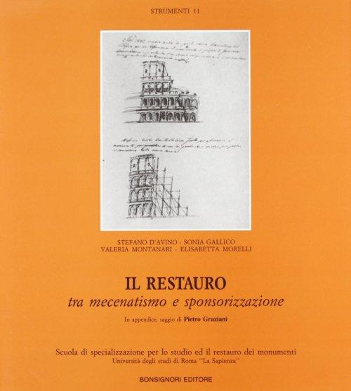 Il Restauro tra mecenatismo e sponsorizzazione Manuale per interventi in architettura
