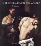 La Flagellazione di Caravaggio Il Restauro