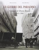 Le guerre del Paradiso <span>I restauri di Bruno Bearzi 1943-1966</span>