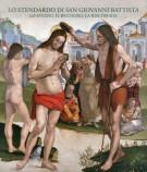 Lo Stendardo di San Giovanni Battista Lo studio, il restauro, la riscoperta