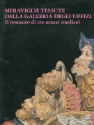 Meraviglie tessute della Galleria degli Uffizi <span>Il restauro di tre arazzi medicei</span>