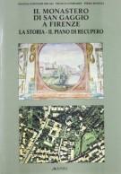 Il monastero di San Gaggio a Firenze <span>la storia, il piano di recupero</span>