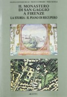 Il monastero di San Gaggio a Firenze la storia - il piano di recupero