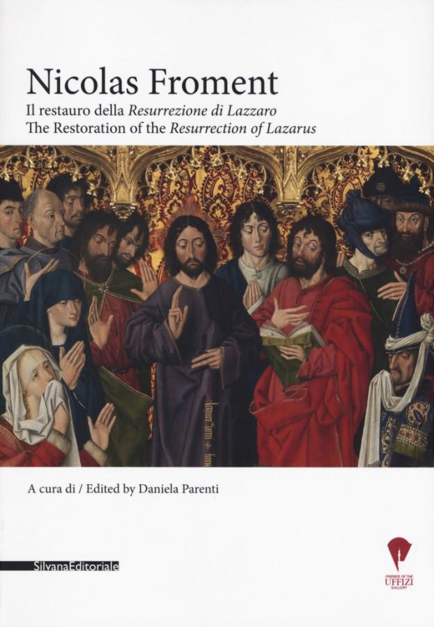 Nicolas Froment Il restauro della Resurrezione di Lazzaro The Restoration of the Resurrection of Lazzarus
