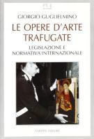 Le opere d'arte trafugate <span>Legislazione e normativa internazionale</span>