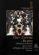 <h0>Oro, Zaffiri e Rubini <span><i>Il Reliquiario di Montalto dopo il restauro dell'Opificio delle Pietre Dure di Firenze</i></span></h0>