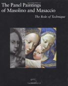 The Panel Paintings <span>of Masolino and Masaccio <Span>The Role of Technique</span>