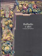 Raffaello e gli altri <span>I restauri dell'Opificio</span>