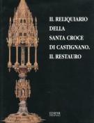 Il Reliquiario della Santa Croce di Castignano Il Restauro