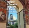 Restauri al Carmine Maggiore di Napoli Arte, Fede, Storia