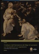 Il restauro dell'Adorazione dei Magi di Leonardo La riscoperta di un capolavoro