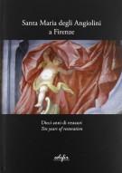 <h0>Santa Maria degli Angiolini a Firenze <i><span>Dieci anni di restauri <span>Ten years of restoration</i></span></h0>
