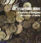 Un tesoro dal mare  Il tesoretto di Rimigliano dal restauro al museo