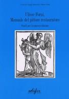 Ulisse Forni <span>Manuale del pittore restauratore</span> <span>Studi per la nuova edizione</span>