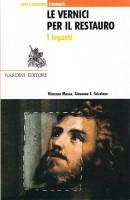 <h0>Le vernici per il restauro <span><i>I leganti</i></span></h0>