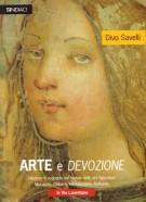 Arte e devozione <span>Rilettura e scoperte nel mondo delle arti figurative <Span></Span> Masaccio, Ghiberti, Michelangelo, Raffaello, le vie Lauretane</spAn>