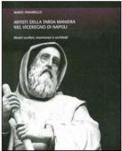 Artisti della tarda maniera nel viceregno di Napoli <span>Mastri scultori, marmorari e architetti</span>
