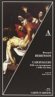 Caravaggio <span> Delle Sue Incongruenze e della sua fama</span>