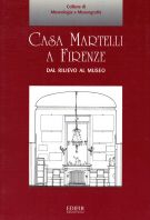 Casa Martelli a Firenze <span>dal rilievo al museo</span>