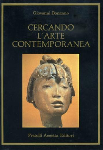 Cercando l'Arte Contemporanea indagine su correnti e personalità italiane