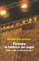<h0>Firenze <span><i>La fabbrica dei segni <span>Città e arte contemporanea </i></span></h0>