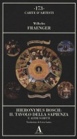Hieronymus Bosch: il tavolo della sapienza <span>e altri scritti</span>