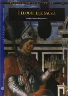<h0>I luoghi del sacro <span><em>Il sacro e la città fra Medioevo ed Età Moderna</span></em></h0>