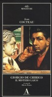 Giorgio de Chirico <span><i>Il mistero laico</i></span>