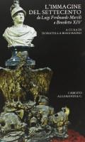 <h0>L'immagine del Settecento <span><em>da Luigi Ferdinando Marsili a Benedetto XIV</em></span></h0>
