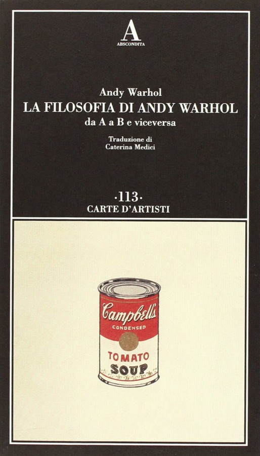 La filosofia di Andy Warhol da A a B e viceversa