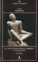 La Scultura Lingua Morta <span>e altri scritti</span>
