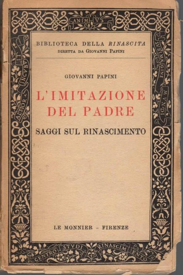 L'imitazione Del Padre Saggi sul Rinascimento (Copia Autografata)