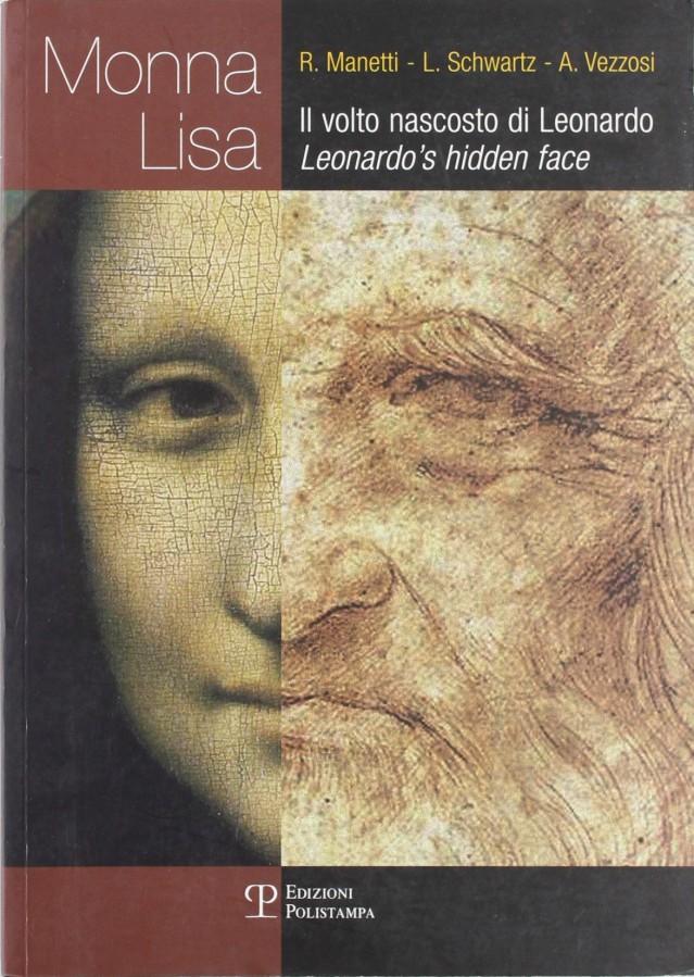 Monna Lisa Il volto nascosto di Leonardo Leonardo's hidden face
