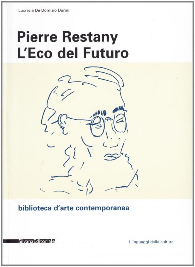 Pierre Restany L'Eco del Futuro