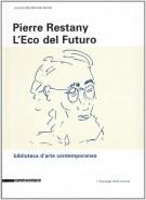 <h0>Pierre Restany <span><i>L'Eco del Futuro</i></span></h0>