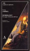 Rembrandt <span>Un saggio di filosofia dell'arte</Span>