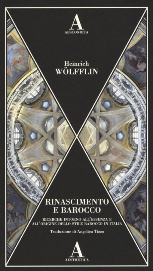 Rinascimento e Barocco Ricerche intorno all'essenza e all'origine dello stile barocco in Italia
