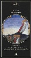 <H0>Sassetta <span><I>un pittore senese della leggenda francescana</I></span></H0>